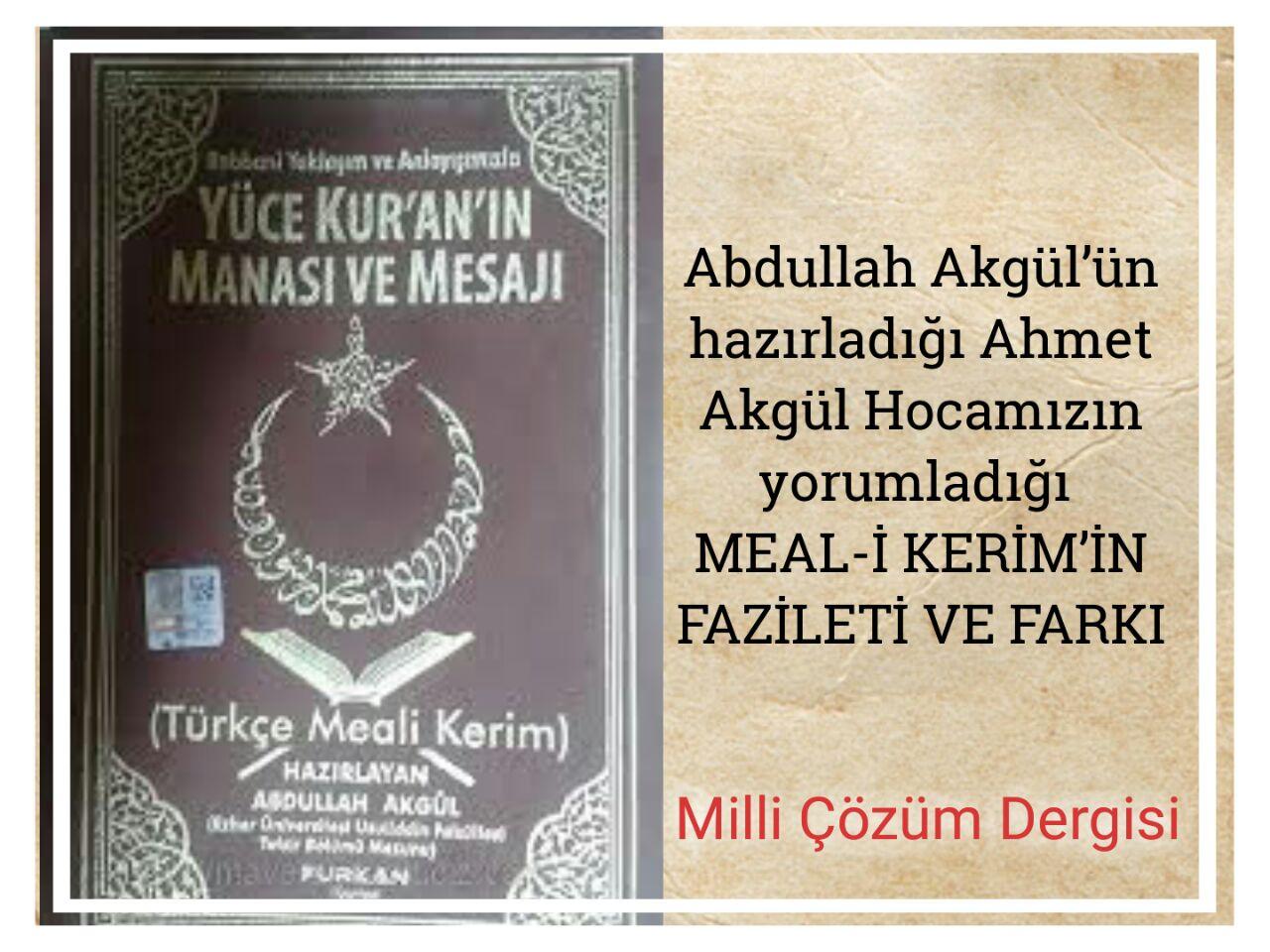 Abdullah Akgül'ün hazırladığı Ahmet Akgül Hocamızın yorumladığı MEAL-İ KERİM'İN FAZİLETİ VE FARKI